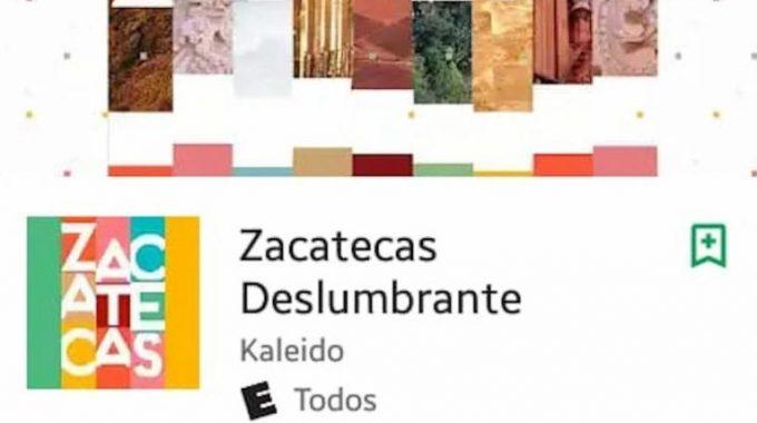 LANZA GOBIERNO ESTATAL APLICACIÓN ZACATECAS DESLUMBRANTE PARA PROMOCIÓN TURÍSTICA